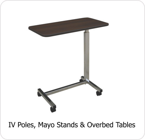 ERE-IV Poles/ Mayo Stands/ Overbed Tables